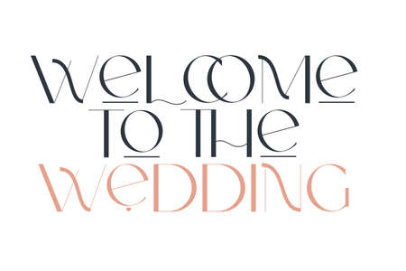 Welcome to the wedding. Elegance wedding typography. Vector design for for valentine day, birthday card and stamp. 向量圖像