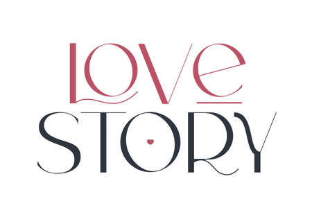 Love story. Elegance wedding typography. Vector design for for valentine day, birthday card and stamp.