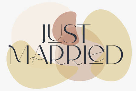 Just married. Elegance wedding typography. Vector design for for valentine day, birthday card and stamp.
