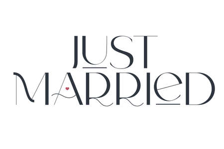 Just married. Elegance wedding typography. Vector design for for valentine day, birthday card, logo and stamp.