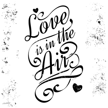 Love is in the air, illustrated in beautiful black Calligraphic lettering, grunge style. Illusztráció