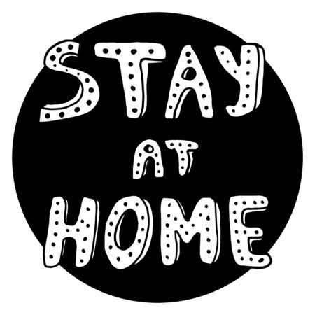 Stay at home, be safe. Poster design for people. Cute design for times of self-defense and media campaigns, social self-awareness and prevention of coronavirus. Vector illustration. Çizim