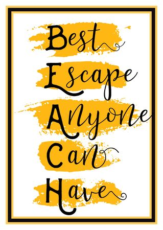 messege: Quote Beach Summer for Poster, Banner, card. Modern yellow brush. illustration on white background.