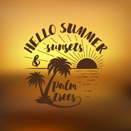 sunsets: Hello Summer, sunsets and palm trees, creative graphic message for your summer design. Hand drawn typography summer posters
