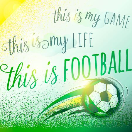 ball field: Football motivation background with sign lettering, ball, field and bright colors. Roughness texture. Soccer card