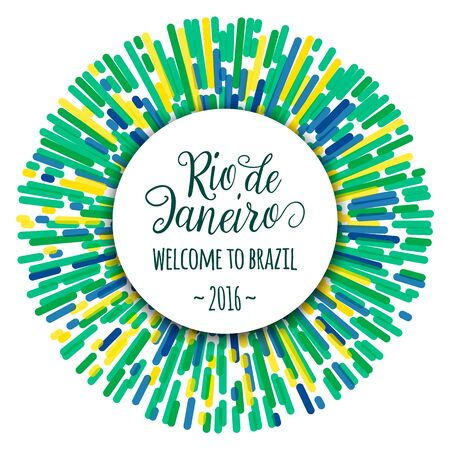 felicitation: Lettering motivation quote text sign Rio de Janeiro welcome to brazil 2016. Template felicitation card, poster, banner on abstract concentric round creative line flag color background. Use for printing, web design Illustration