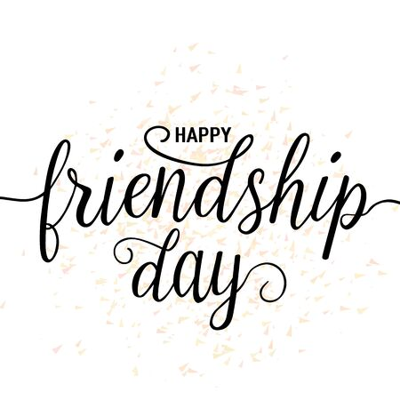 felicitation: Vector illustration of hand drawn happy friendship day felicitation in fashion style with lettering text sign and color triangle for grunge effect isolated on white background.