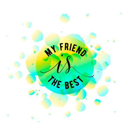 felicitation: Vector illustration of Happy Friendship day typography design isolated on white background with rough color dots. Inspirational quote about friend. Used as greeting cards, felicitation posters, congratulation print, t-shirt for your friends. Illustration