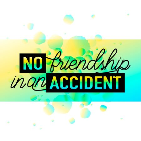 felicitation: Vector illustration of Happy Friendships day typography fashion design on black background with rough color dots. Inspirational quote about no friendship in an accident. Used as greeting cards, felicitation posters.