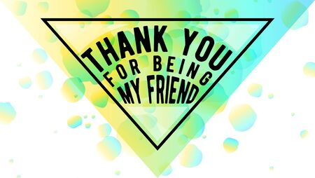 felicitation: Vector illustration of Happy Friendship day typography triangle design envelope form isolated on white background with rough color dots. Inspirational quote about friend. Used as greeting cards, felicitation posters, congratulation print.