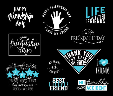 felicitation: Vector illustration of Happy Friendship day typography overlays lettering labels design set. Inspirational motto quote about friend. Hand drawn emblem. Use as greeting card, felicitation poster, print.