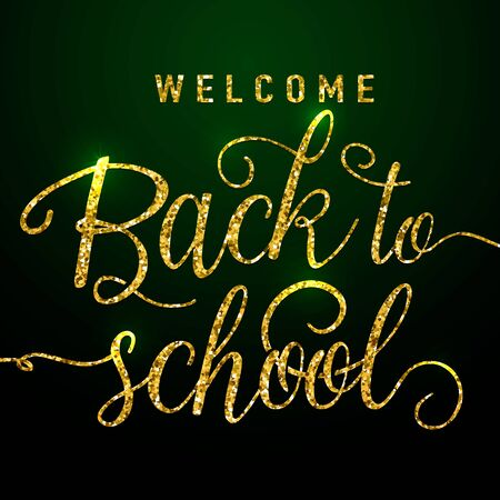 felicitation: Vector illustration of back to school greeting card with gold glitter textured lettering element on dark background with light effect. Felicitation welcome back to school for print or web