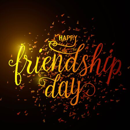 felicitation: Vector illustration of hand drawn happy friendship day felicitation in fashion style with lettering text sign and color triangle on dark background. Friendship day vector typographic colorful design