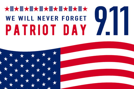 illustration of 9.11 Patriot Day background. We Will Never Forget text sign. American Flag stripes, stars. Poster horizontal Template for web or print in flat style
