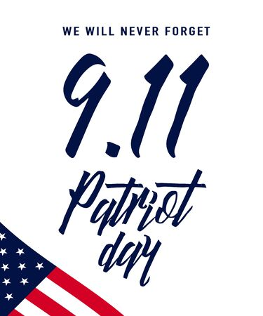 illustration of 9.11 Patriot Day background. We Will Never Forget text sign. American Flag stripes, stars. Poster vertical Template for web or print in flat style