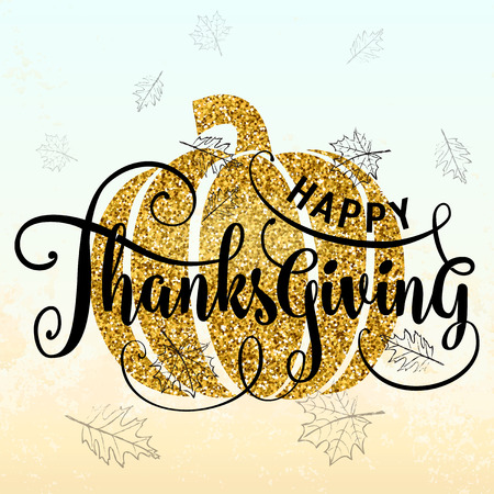 illustration of Happy Thanksgiving Day, luxury design. Typography poster with gold pumpkin silhouette, maple leaves and lettering text. Golden glitter greeting celebration give thanks card Vettoriali
