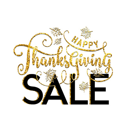 glister: illustration of Happy Thanksgiving Sale, luxury design. Typography poster with gold leaves silhouette and lettering text. Golden glitter greeting celebration Thanksgiving card isolated on white