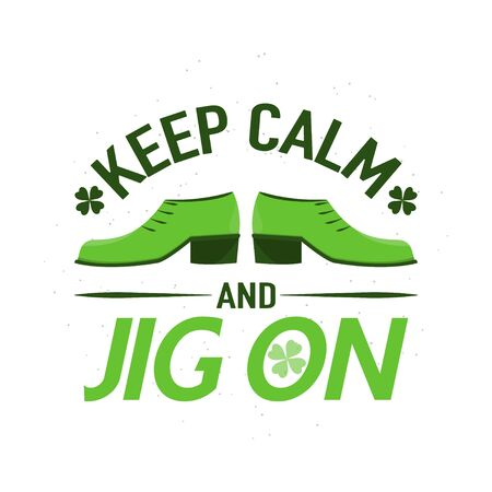 Vector illustration of inspirational quote Keep calm and jig on