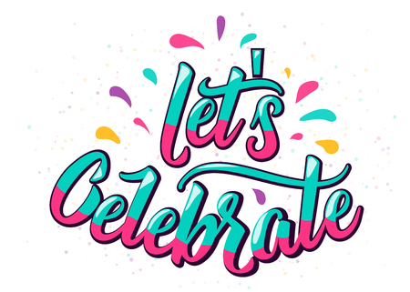 Lets celebrate lettering text with color letter and design elements for birthday anniversary party concept. Isolated on white background. Vector illustration