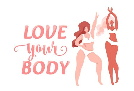 Love your body vector illustration with two different beautiful dancing women wearing in lingerie, bra and bikini. Body positive, girl power concept. Self esteem design. Motivation text words Illustration