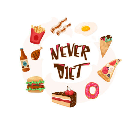 Never diet fun vector illustration with text quote. Delicious yummy meal in circle composition isolated on white background. I choose sweet positive life, design concept