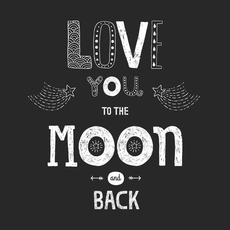Vector lettering Love you to yhe moon and back with stars, arrows and comets isolated on black background, hand drawn letters