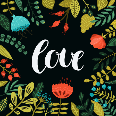 Inspirational vector love card with hand drawn lettering and cute flowers and branches