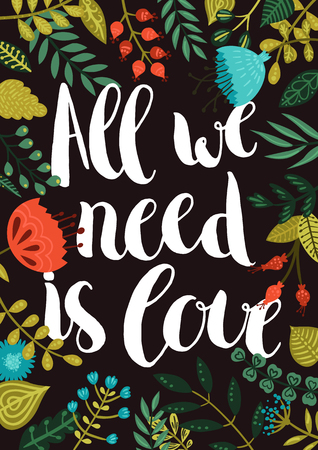 All we need is love. Inspirational vector poster with hand drawn lettering and cute flowers and branches Imagens - 45937421