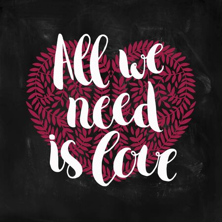 chalkboard: All we need is love. Inspirational vector lettering with heart on chalkboard, hand drawn illustration Illustration
