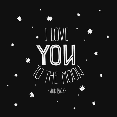 date night: Vector lettering I Love you to the moon and back. Hand drawn space poster with love on black background