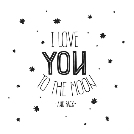 date night: Vector lettering I Love you to the moon and back. Hand drawn space poster with love on white background