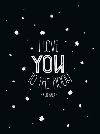 date night: Vector poster I Love you to the moon and back. Hand drawn space card with love on black background