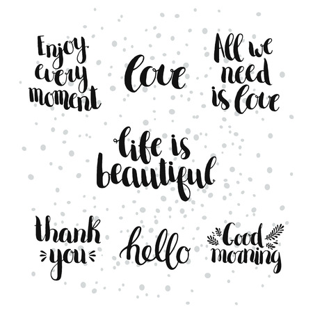 love life: Set of inspirational and romantic hand drawn letterings. Enjoy every moment, Life is beautiful, All we need is love, Thank you, Hello. Quote written with a brush pen