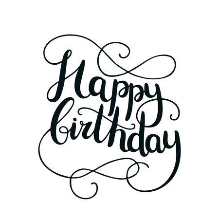 texts: Happy birthday card with hand drawn lettering on background. Letters written with a brush pen Illustration