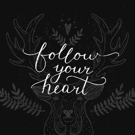 deer in heart: Follow your heart, inspirational card with handdrawn lettering and deer, motivation quote. Handlettering on grunge background, vintage typography poster Illustration