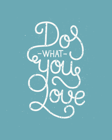 curly: Do what you love, inspirational poster with hand drawn lettering, motivation quote. Line letters on grunge background, vintage typography poster Illustration