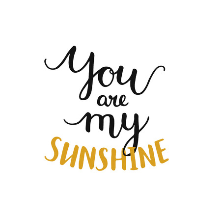 sunshine: You are my sunshine, romantic card with handdrawn lettering, love quote. Handlettering on white background