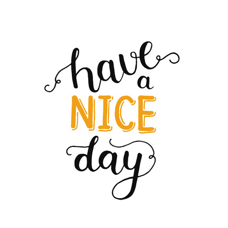 handlettering: Hane a nice day, inspirational card with handdrawn lettering, motivation quote. Handlettering on white background