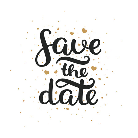 date: Save the date, hand drawn lettering and gold hearts for design wedding invitation, photo overlays, scrapbook and save the date cards