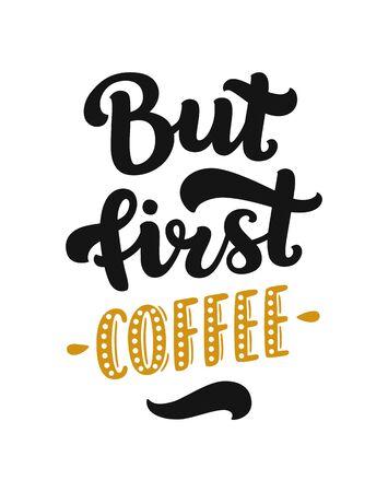 Vector café lettrage avec citation inspirée, Mais d'abord le café. signe café, affiche de la typographie Vecteurs