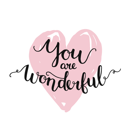 wonderful: Vector love card with inspirational lettering and heart. Romantic greeting card, You are wonderful Illustration