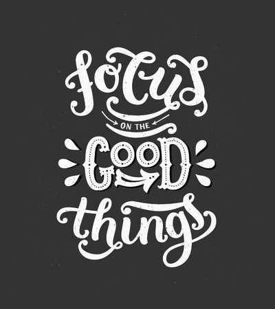 Focus on the good things. Motivation poster, inspiration quote. Vector typography poster with hand drawn font 向量圖像
