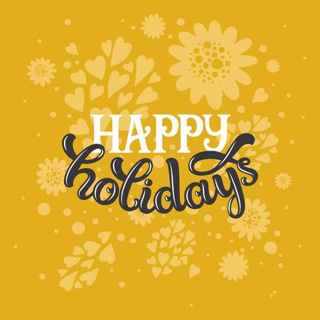 yellow photo: Happy holidays, vector text on yellow background. Photo overlay, sticker, print, banner with lettering. Happy holidays card