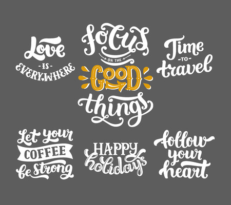 Vector photo overlays, hand drawn lettering collection, inspirational quote. Love is everywhere, focus on the good things, time to travel, let your coffee be strong, happy holidays