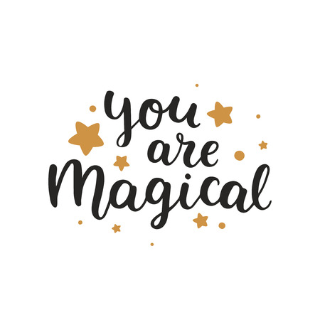magical: You are magical. Vector font, hand drawn lettering, inspirational quote isolated on white background Illustration