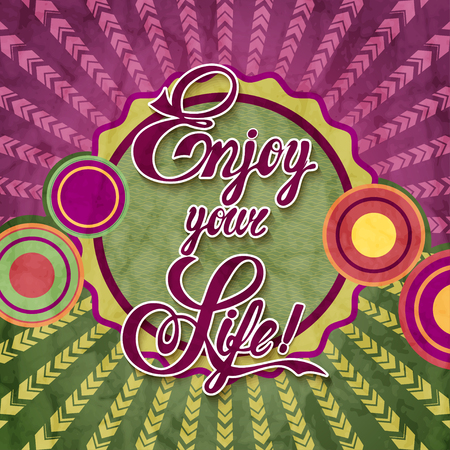 Enjoy your Life Positive and bright sparkling fantasy poster. Background and typography can be used together or separately. Vector image. Ilustrace