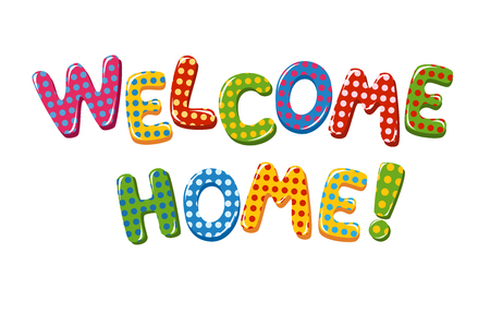 catchy: Welcome Home text with colorful polka dot design