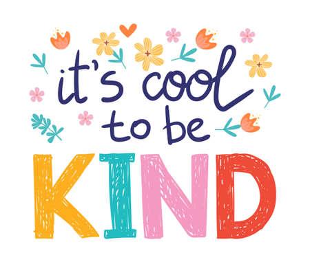 Its cool to be kind - vector lettering, motivational phrase, positive emotions. Slogan, phrase or quote. Modern vector illustration for t-shirt, sweatshirt or other apparel print Vektorgrafik