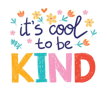 Its cool to be kind - vector lettering, motivational phrase, positive emotions. Slogan, phrase or quote. Modern vector illustration for t-shirt, sweatshirt or other apparel print Vetores