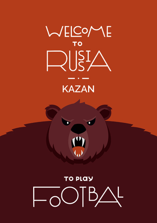 Lettering welcome to Russia. FIFA World Cup in Russia 2018. The traditional symbol of Russia is an animal brown bear. Football vector illustration. Poster and postcard. Kazan city